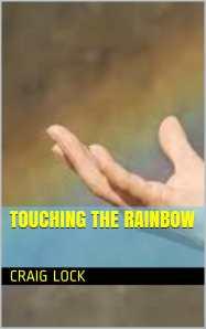Touching the Rainbow